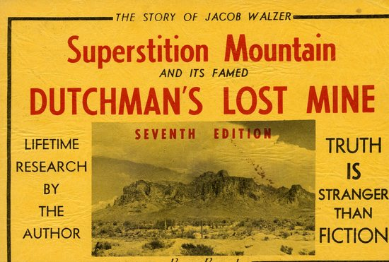 SUPERSTITION MOUNTAIN AND IT'S FAMED DUTCHMAN'S LOS MINE.jpg